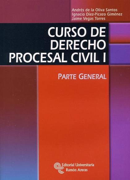 CURSO DE DERECHO PROCESAL CIVIL I : PARTE GENERAL