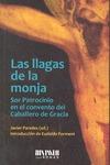 LAS LLAGAS DE LA MONJA : SOR PATROCINIO EN EL CONVENTO DEL CABALLERO DE GRACIA, 1829-1835