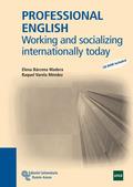 PROFESSIONAL ENGLISH : WORKING AND SOCIALIZING INTERNATIONALLY TODAY
