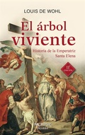 EL ÁRBOL VIVIENTE : HISTORIA DE LA EMPERATRIZ SANTA ELENA