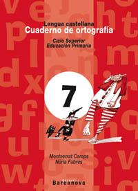 CUADERNO DE ORTOGRAFÍA 7, LENGUA CASTELLANA, 5 EDUCACIÓN PRIMARIA (BALEARES, CATALUNYA). CUADER