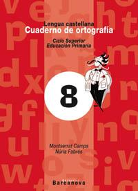 CUADERNO DE ORTOGRAFÍA 8, LENGUA CASTELLANA, 5 EDUCACIÓN PRIMARIA (BALEARES, CATALUNYA). CUADER