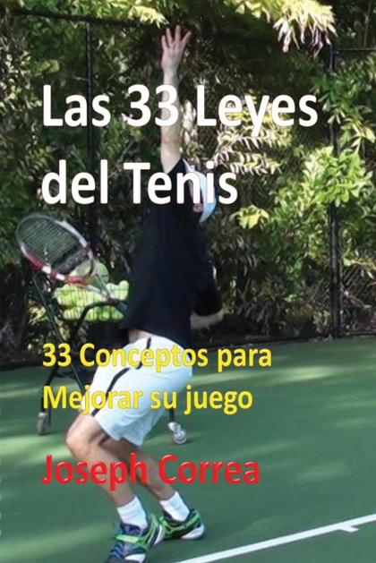 LAS 33 LEYES DEL TENIS. 33 CONCEPTOS PARA MEJORAR SU JUEGO