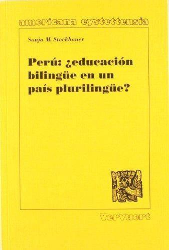Perú: ?Educación bilingüe en un país plurilingüe?