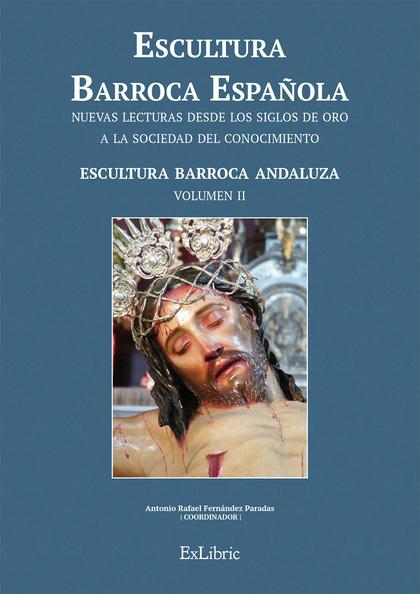 ESCULTURA BARROCA ESPAÑOLA. ESCULTURA BARROCA ANDALUZA.