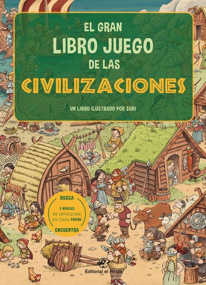 EL GRAN LIBRO JUEGO DE LAS CIVILIZACIONES                                       UN LIBRO INFANT