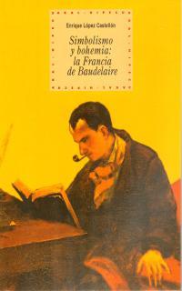 Simbolismo y bohemia la Francia de Baudelaire