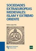 SOCIEDADES EXTRAEUROPEAS MEDIEVALES : ISLAM Y EXTREMO ORIENTE