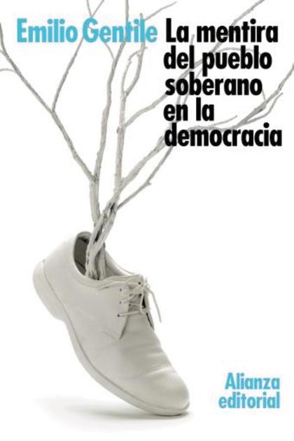 LA MENTIRA DEL PUEBLO SOBERANO EN LA DEMOCRACIA.