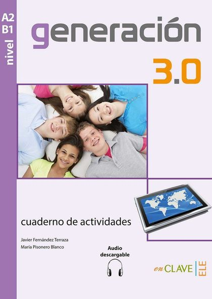 GENERACIÓN 3.0 : CUADERNO DE ACTIVIDADES, A2-B1