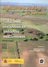 AGRICULTURA ECOLÓGICA EN SECANO : SOLUCIONES SOSTENIBLES EN AMBIENTES MEDITERRÁNEOS