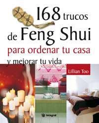 168 TRUCOS DE FENG SHUI PARA ORDENAR TU CASA