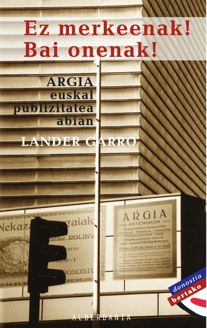 EZ MERKEENAK! BAI ONENAK! : ARGIA EUSKAL PUBLIZITATEA ABIAN