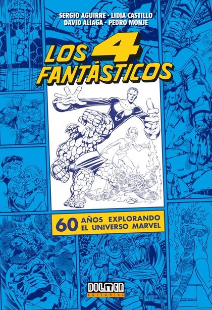 LOS CUATRO FANTÁSTICOS                                                          60 AÑOS EXPLORA