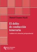 EL DELITO DE CONDUCCIÓN TEMERARIA : ANÁLISIS DE LA SITUACIÓN JURISPRUDENCIAL