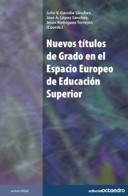 NUEVOS TÍTULOS DE GRADO EN EL ESPACIO EUROPEO DE EDUCACIÓN SUPERIOR
