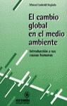 CAMBIO GLOBAL MEDIO AMBIENTE INTRODUCCION CAUSAS HUMANAS