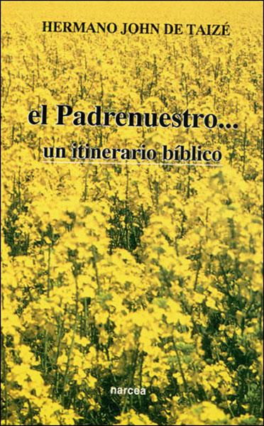 EL PADRENUESTRO-- UN ITINERARIO BÍBLICO