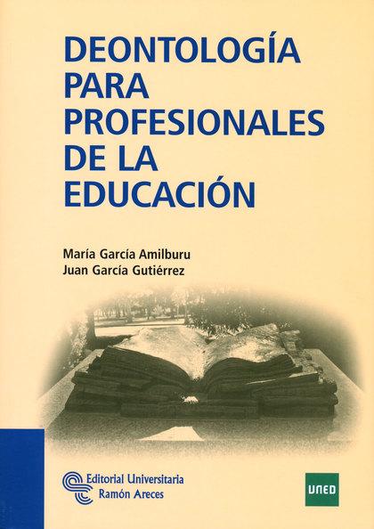 DEONTOLOGÍA PARA PROFESIONALES DE LA EDUCACIÓN