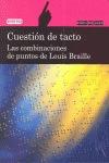 CUESTIÓN DE TACTO. LAS COMBINACIONES DE PUNTOS DE LOUIS BRAILLE