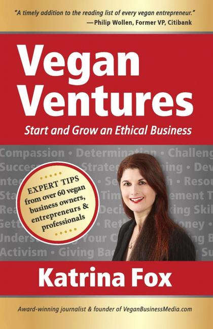 VEGAN VENTURES. START AND GROW AN ETHICAL BUSINESS