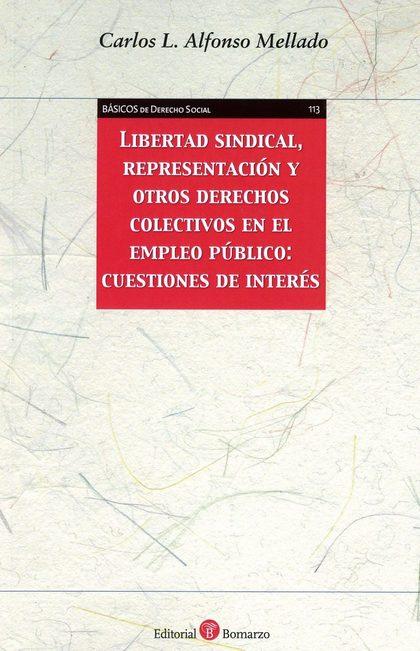 LIBERTAD SINDICAL, REPRESENTACIÓN Y OTROS DERECHOS COLECTIVOS EN EL EMPLEO PÚBLI.