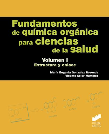 FUNDAMENTOS DE QUÍMICA ORGÁNICA PARA CIENCIAS DE LA SALUD. VOLUMEN 1.