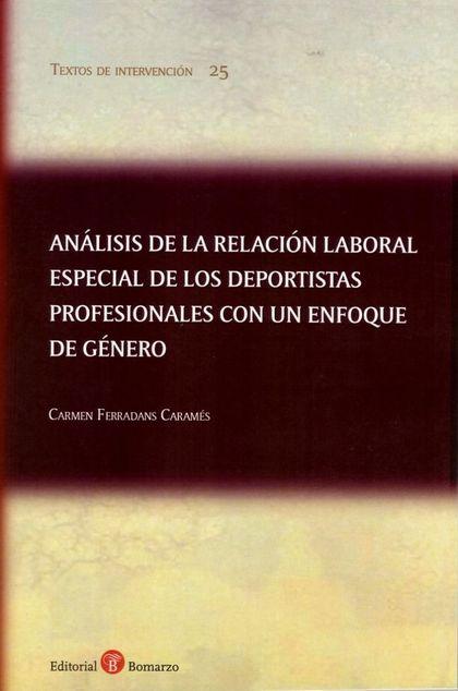 ANÁLISIS DE LA RELACIÓN LABORAL ESPECIAL DE LOS DEPORTISTAS PROFESIONALES CON UN.