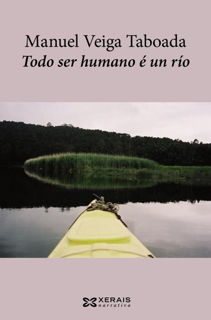 TODO SER HUMANO É UN RÍO.