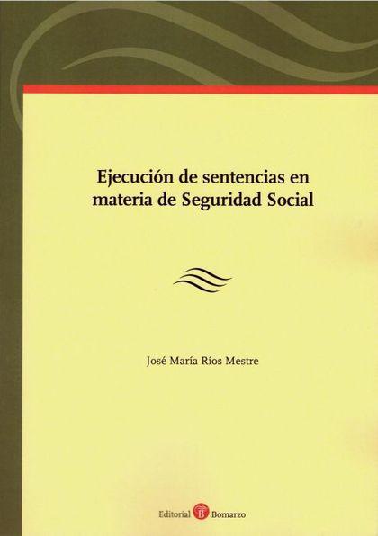 EJECUCIÓN DE SENTENCIAS EN MATERIA DE SEGURIDAD SOCIAL.