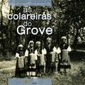 AS COLAREIRAS DO GROVE