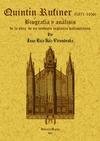 QUINTIN RUFINER, 1871-1956 : BIOGRAFIA Y ANALISIS DE LA OBRA DE UN MODESTO ORGANERO VALLISOLETA