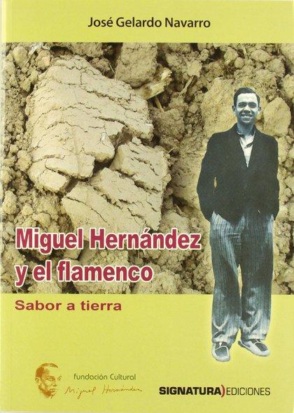MIGUEL HERNÁNDEZ Y EL FLAMENCO. SABOR A TIERRA