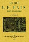 LE BLE ET LE PAIN. LIBERTE DE LA BOULANGERIE.