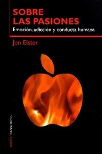 SOBRE LAS PASIONES: EMOCIÓN, ADICCIÓN Y CONDUCTA HUMANA