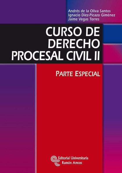 CURSO DE DERECHO PROCESAL CIVIL II : PARTE ESPECIAL