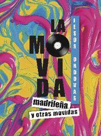LA MOVIDA MADRILEÑA Y OTRAS MOVIDAS.
