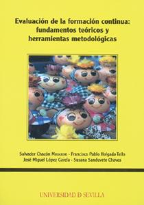 EVALUACIÓN DE LA FORMACIÓN CONTINUA : FUNDAMENTOS TEÓRICOS Y HERRAMIENTAS METODOLÓGICAS