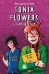TONIA FLOWERS. ME CAMBIO DE VIDA