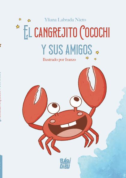 EL CANGREJITO COCOCHI Y SUS AMIGOS.