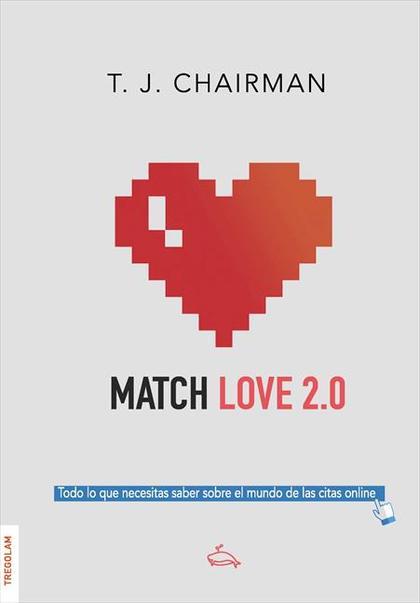 MATCH LOVE 2.0. TODO LO QUE NECESITAS SABER SOBRE EL MUNDO DE LAS CITAS ONLINE
