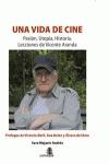 UNA VIDA DE CINE : PASIÓN, UTOPÍA, HISTORIAL : LECCIONES DE VICENTE ARANDA