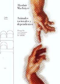 ANIMALES RACIONALES Y DEPENDIENTES: POR QUÉ LOS SERES HUMANOS NECESITA