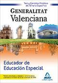 EDUCADOR EDUCACIÓN ESPECIAL, GENERALITAT VALENCIANA. TEST DEL TEMARIO Y EJERCICIOS PRÁCTICOS