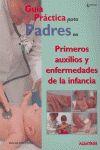 GUIA PRACTICA PADRES PRIMEROS AUXILIOS ENFERMEDADE