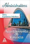 ADMINISTRATIVOS, AYUNTAMIENTO DE VALENCIA. TEST