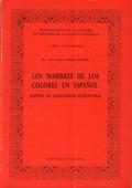 LOS NOMBRES DE LOS COLORES EN ESPAÑOL. ESTUDIO DE LEXICOLOGÍA ESTRUCTURAL