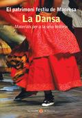 EL PATRIMONI FESTIU DE MANRESA : LA DANSA : MATERIALS PER A LA SEVA HISTÒRIA