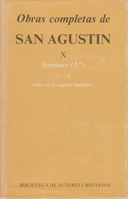 OBRAS COMPLETAS DE SAN AGUSTÍN. X: SERMONES (2.º): 51-116: SOBRE LOS EVANGELIOS.