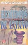 REMEDIOS DE ANTAÑO. EPISODIOS DE LA HISTORIA DE LA MEDICINA